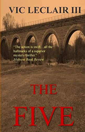 9780996302814: The Five: When five employers from a small Midwest county are assaulted, each losing one of their physical senses, a police detective learns that life ... as it seems. (A Jay Barthus Novel) (Volume 1)