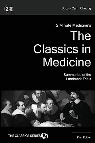 9780996304290: 2 Minute Medicine's The Classics in Medicine: Summaries of the Landmark Trials, 1e (The Classics Series)