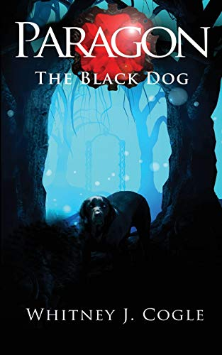 Paragon: The Black Dog: Cogle, Whitney J