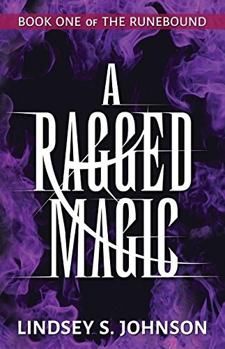 A Ragged Magic (The Runebound) Johnson, Lindsey