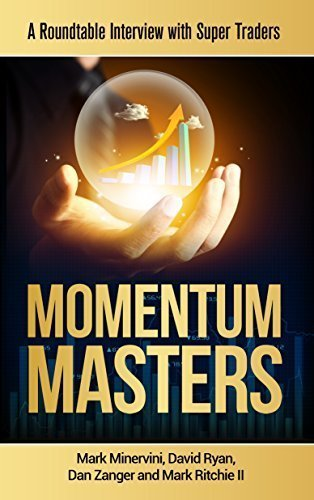 9780996307925: Momentum Masters - A Roundtable Interview with Super Traders - Minervini, Ryan, Zanger & Ritchie II