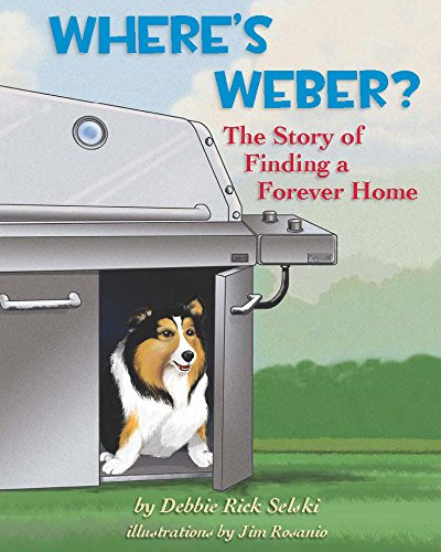 9780996308304: Where's Weber? The Story of Finding a Forever Home