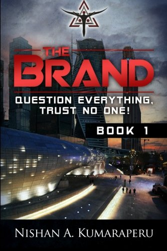 9780996320900: The Brand: Question Everything, Trust No One!