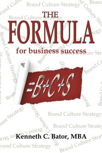 9780996321204: The Formula for Business Success = B + C + S