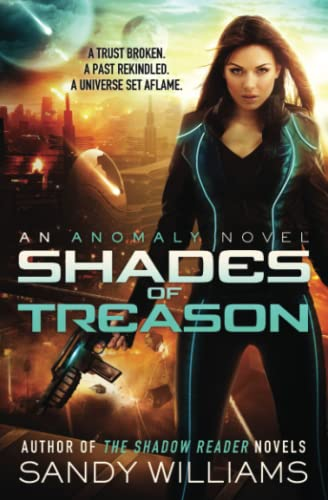 Shades of Treason (An Anomaly Novel) (Volume 1): Sandy Williams