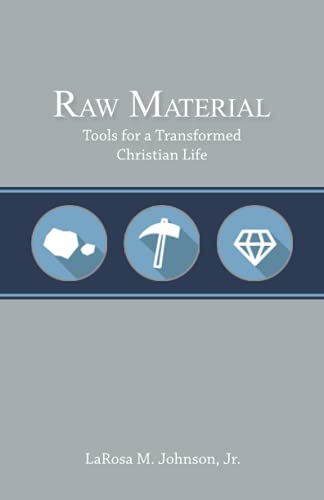 9780996323307: Raw Material: Tools for a Transformed Christian Life