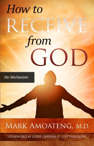 9780996324113: How to Receive from God