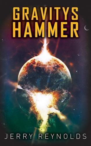 Gravitys Hammer: Reynolds, Jerry