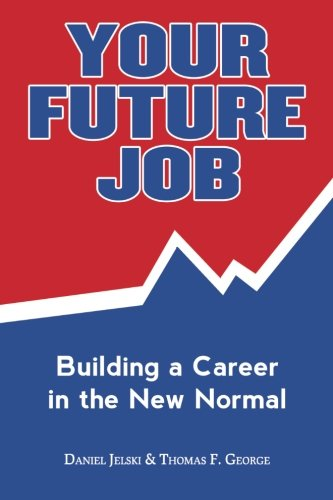 9780996330503: Your Future Job: Building a Career in the New Normal