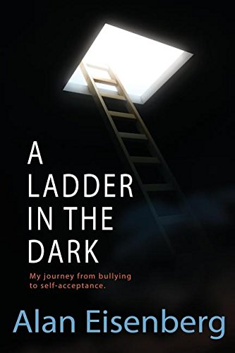 9780996331302: A Ladder In The Dark: My journey from bullying to self-acceptance