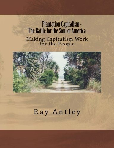 9780996332606: plantation capitalism - the Ongoing Battle for the Soul of America
