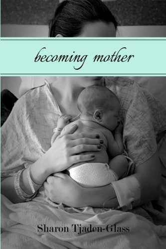 9780996332804: Becoming Mother: A Journey of Identity
