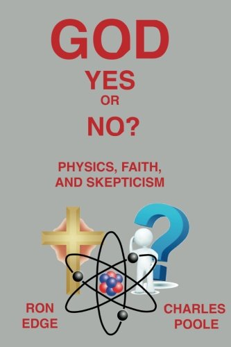 9780996337915: God Yes or No?: Physics, Faith, and Skepticism