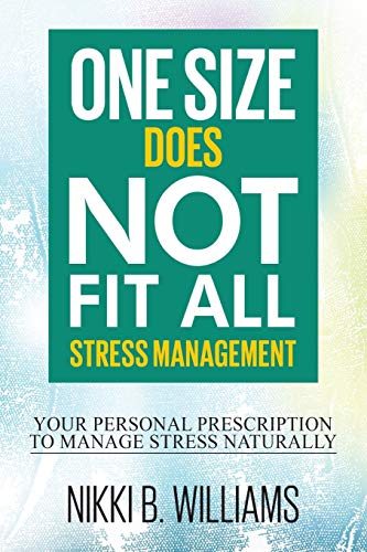 9780996340243: One Size Does Not Fit All: Stress Management: Your Personal Prescription to Manage Stress Naturally