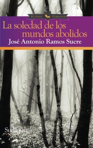 9780996341059: La soledad de los mundos abolidos (Spanish Edition)