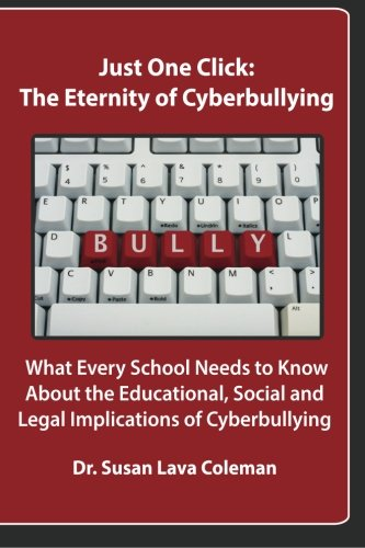 Just One Click: The Eternity of Cyberbullyin: Dr. Susan Lava Coleman