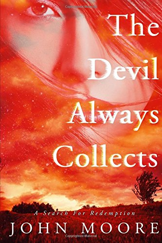 9780996342803: The Devil Always Collects: A Search For Redemption