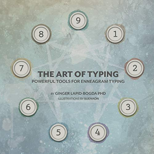 The Art of Typing: Powerful Tools for Enneagram Typing: Ginger Lapid-Bogda