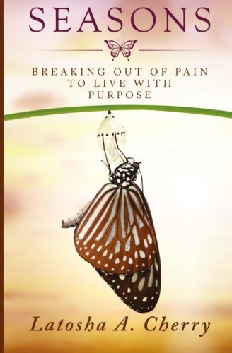 9780996344814: Seasons: Breaking Out of Pain to Live with Purpose
