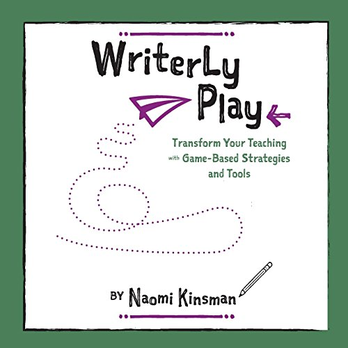 9780996345002: Writerly Play: Transform Your Teaching with Game-Based Strategies and Tools