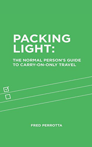9780996346016: Packing Light: The Normal Person's Guide to Carry-On-Only Travel