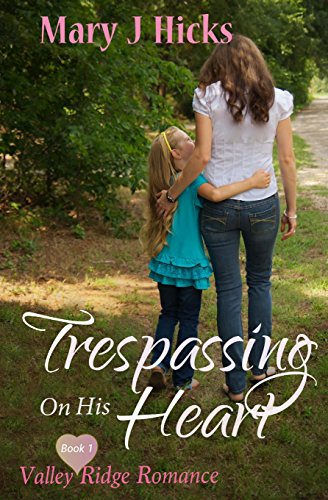 9780996348805: Trespassing on His Heart: A Romance of Love and Trust