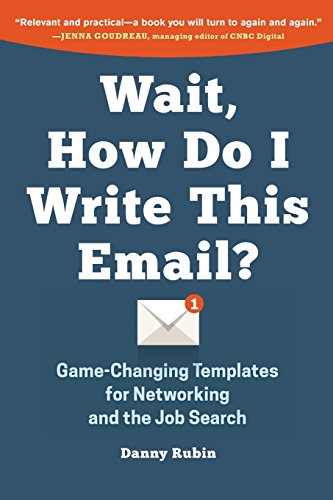 9780996349901: Wait, How Do I Write This Email?: Game-Changing Templates for Networking and the Job Search