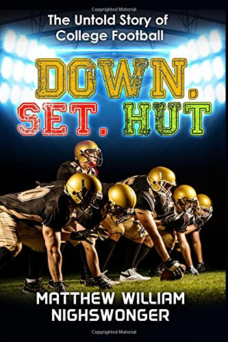 9780996356510: Down, Set, Hut: The Untold Story of College Football