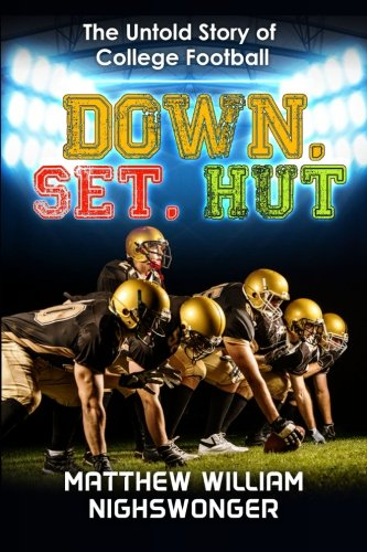 9780996356527: Down, Set, Hut: The Untold Story of College Football