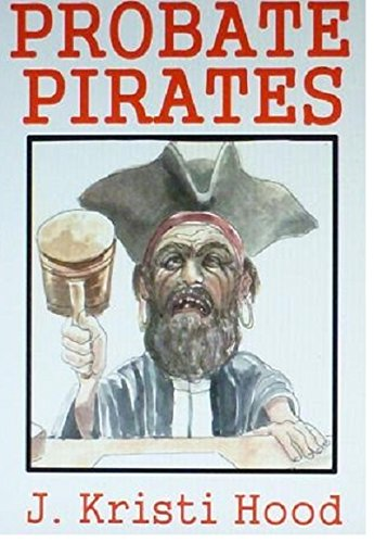 9780996357609: Probate Pirates