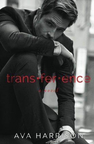 trans-fer-ence: a novel: Ava Harrison