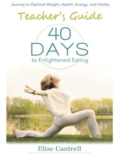 9780996362429: 40 Days to Enlightened Eating Teacher's Guide