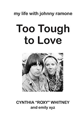 9780996372411: Too Tough to Love: My Life with Johnny Ramone