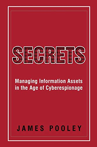 9780996391009: SECRETS: Managing Information Assets in the Age of Cyberespionage