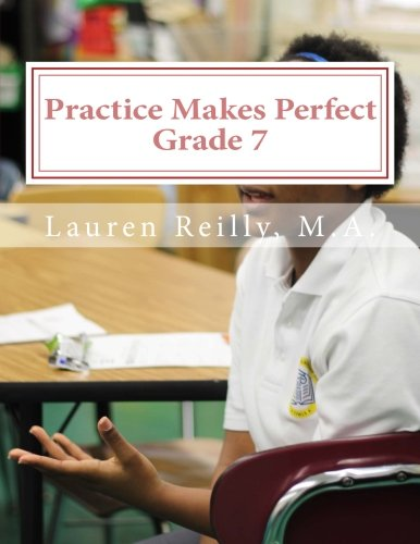 9780996394826: Practice Makes Perfect: Grade 7 (Practice Makes Perfect Education)