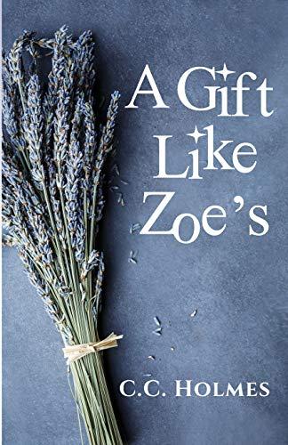 9780996396677: A Gift Like Zoe's