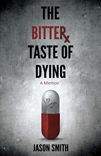 9780996402002: The Bitter Taste of Dying