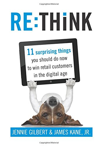 9780996407519: RE:THiNK: 11 surprising things you should do now to win retail customers in the digital age