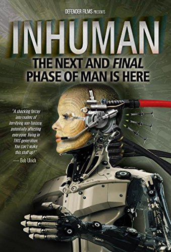 9780996409513: Inhuman: The Next and Final Phase of Man is Here