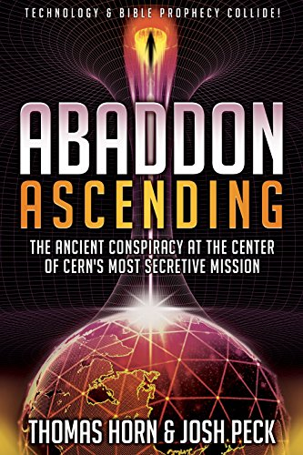9780996409599: Abaddon Ascending: The Ancient Conspiracy at the Center of CERN'S Most Secretive Mission