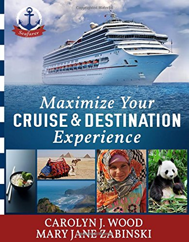 9780996411608: Maximize Your Cruise and Destination Experience