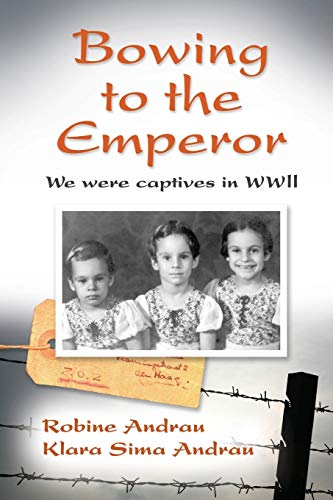 9780996411905: Bowing to the Emperor: We Were Captives in WWII