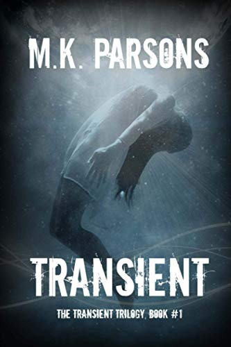 9780996413503: Transient: (The Transient Trilogy, Book #1) (Teen Dystopian Time Travel) (Volume 1)