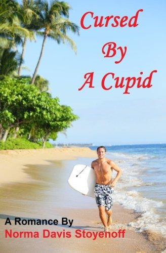 9780996416801: Cursed By A Cupid: A funny,sweet romance with a dash of spice