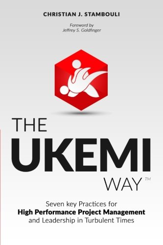 9780996421003: The Ukemi Way: Seven Key Practices for High Performance Project Management and Leadership in Turbulent Times
