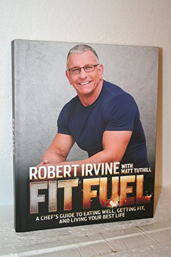9780996422307: Fit Fuel: A Chef's Guide to Eating Well, Getting Fit, and Living Your Best Life