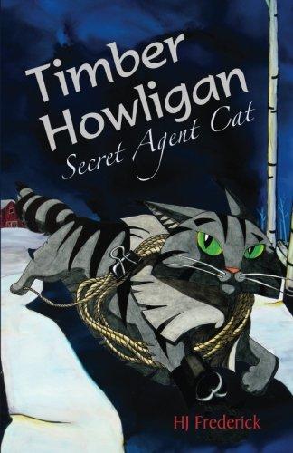 9780996424691: Timber Howligan Secret Agent Cat
