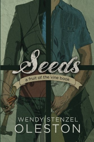 9780996425261: Seeds (Fruit of the Vine) (Volume 1)