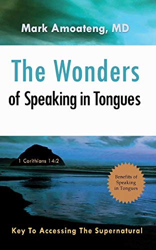 9780996426718: The Wonders of Speaking in Tongues: Key To Accessing The Supernatural