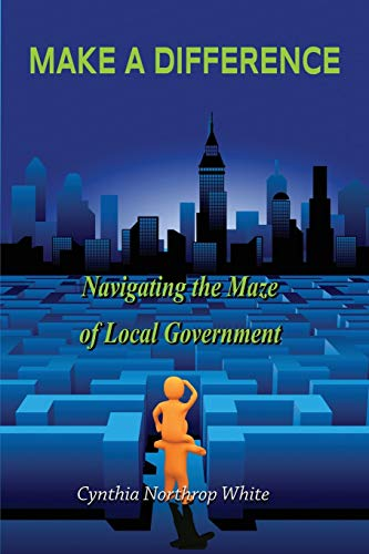 9780996428552: Make a Difference: Navigating the Maze of Local Government